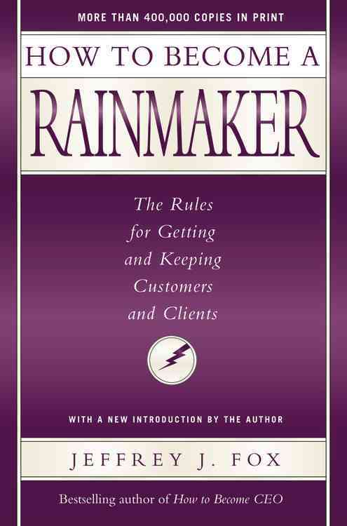 How to Become a Rainmaker By Fox, Jeffrey J.